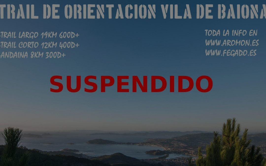 Trail de baiona suspendido definitivamente